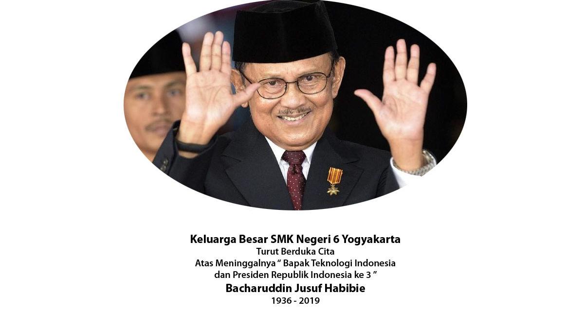 Selamat Jalan Bapak Prof. Dr. Ing. H. Bacharuddin Jusuf Habibie, FREng