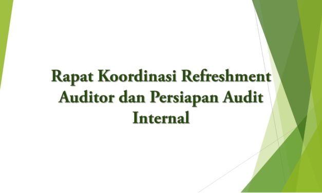 Rapat Koordinasi Refreshment Auditor dan Persiapan Audit Internal